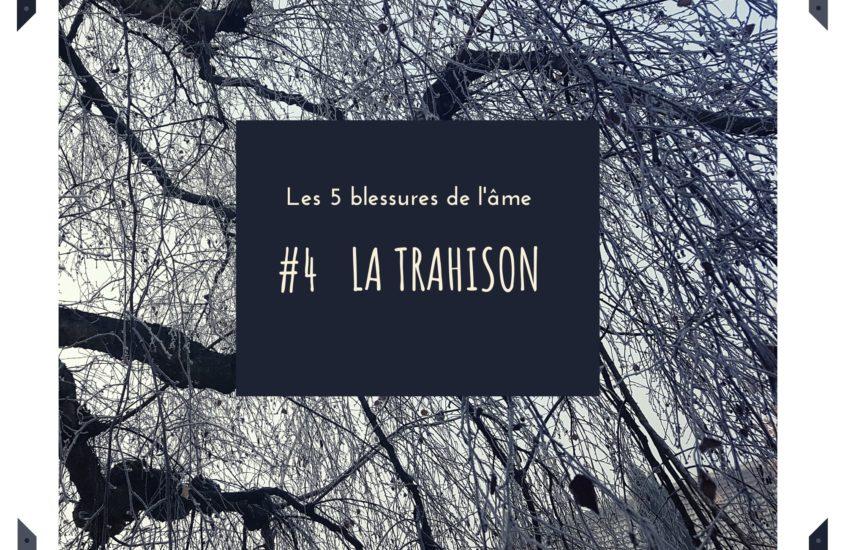 LES BLESSURES DE L'ÂME: #4 LA TRAHISON,  CONTRÔLE OBSESSION