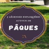 HISTOIRE MECONNUE: 5 légendes de Pâques expliquées